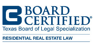Board Certified in Residential Real Estate Law in Texas. For Texas Property Deeds